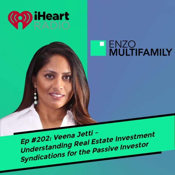 Ep #202: Veena Jetti – Understanding Real Estate Investment Syndications for the Passive Investor